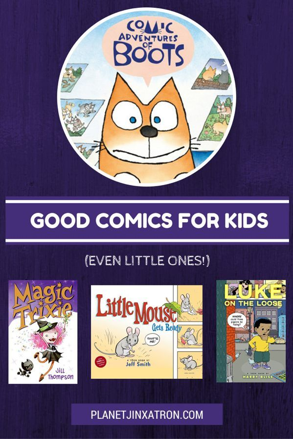 Good comics for kids, even little ones! From Planet Jinxatron.  Preschool kids and up will love this book list of recommended graphic novels.