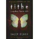 Tithe: A Modern Faerie Tale (Paperback)By Holly Black
