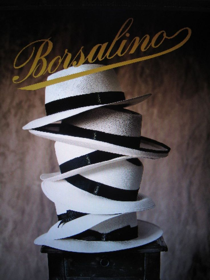 """Borsalino ...A symbol of Tradition and """"Made in Italy"""" hat making."""