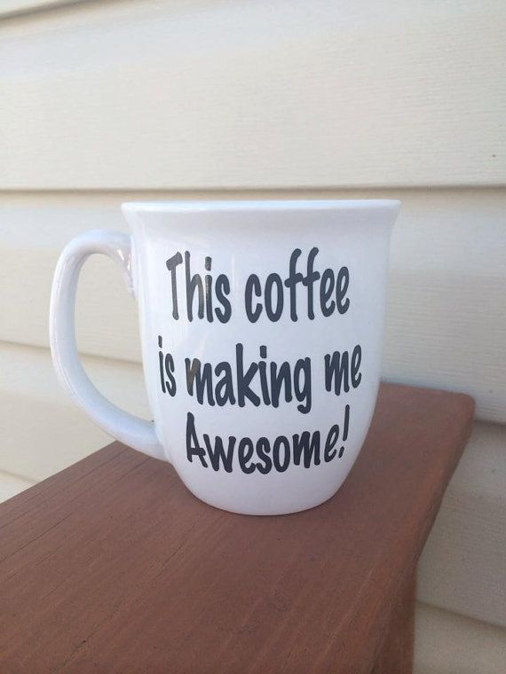 This coffee is making me awesome funny coffee mug office gift boss gift gift for employee - Funny office coffee mugs ...