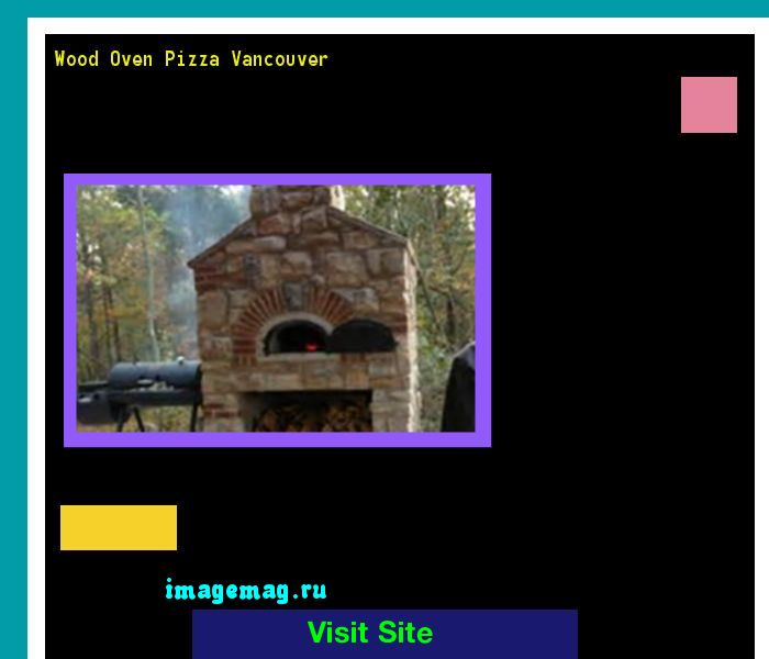 Wood Oven Pizza Vancouver 220149 - The Best Image Search