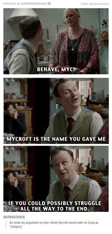 """""""Mycroft is the name you gave me; if you could possibly struggle all the way to the end."""" / Mycroft Holmes / Mummy Holmes / BBC Sherlock / Tumblr / Gregory / Mystrade"""
