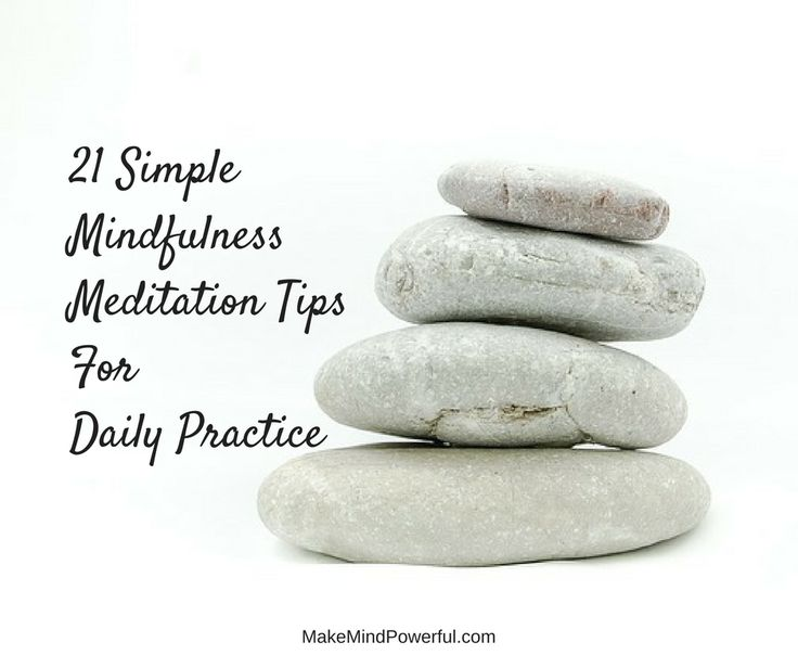 Online meditation instructions are available easily and a list of mindfulness meditation tips like this may help beginners in their practice.
