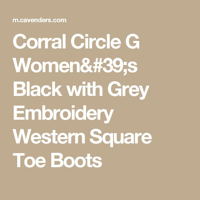 Corral Circle G Women's Black with Grey Embroidery Western Square Toe Boots
