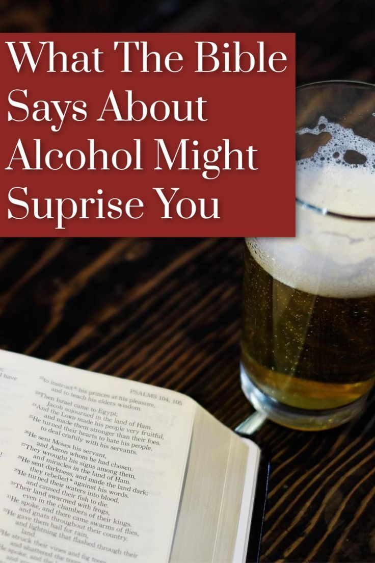 What The Bible Says About Alcohol Might Suprise You In 2020 Bible Sayings Bible Devotions