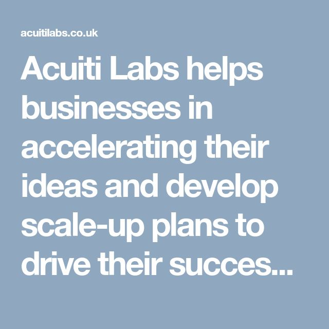 Acuiti Labs helps businesses in accelerating their ideas and develop scale-up plans to drive their success >> https://acuitilabs.co.uk/business-consulting/