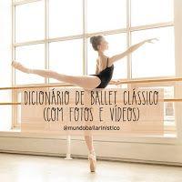 Mundo Bailarinístico - Blog de ballet: Dicionário ballet clássico (com vídeos e fotos)