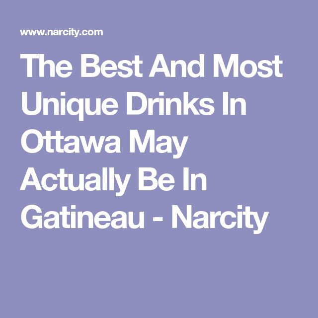 The Best And Most Unique Drinks In Ottawa May Actually Be In Gatineau - Narcity