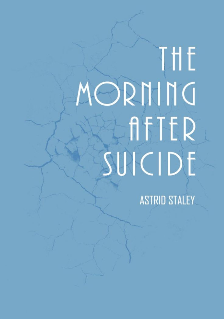 THE MORNING AFTER SUICIDE