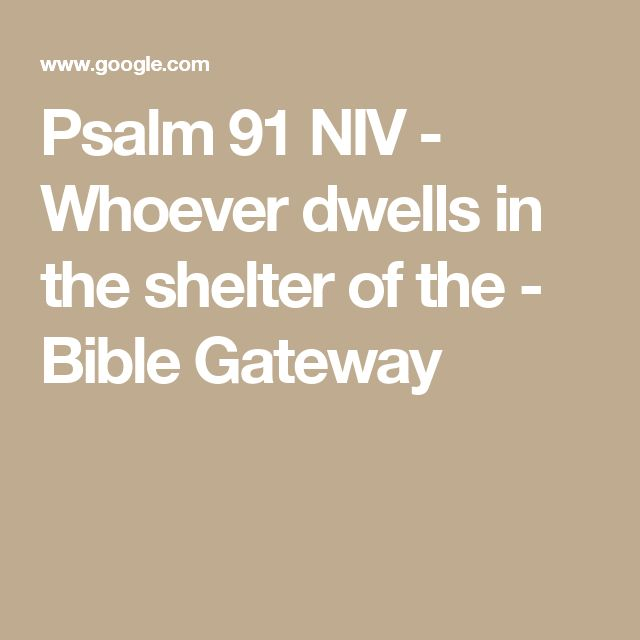 Psalm 91 NIV - Whoever dwells in the shelter of the - Bible Gateway
