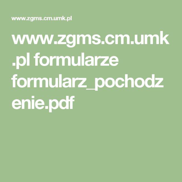 www.zgms.cm.umk.pl formularze formularz_pochodzenie.pdf