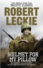Robert Leckie - Helmet for My Pillow.