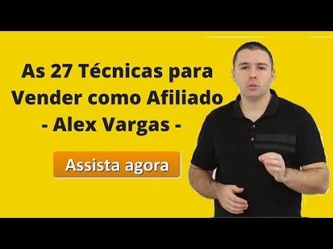 As 27 Técnicas para Vender como Afiliado - Alex Vargashttp://bit.ly/2fERO4h