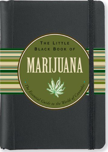 The Little Black Book of Marijuana: The Essential Guide to the World of Cannabis (Little Black Books (Peter Pauper Hardcover)) by Steve Elliott http://smile.amazon.com/dp/1441306110/ref=cm_sw_r_pi_dp_fHKdub1BMWWCJ