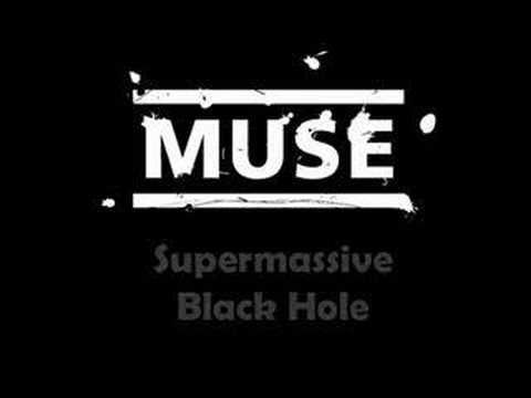 Muse - Supermassive black hole. And no it's not because I like Twilight, I very much HATE damned Twilight!