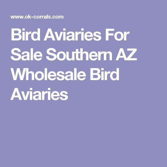 Bird Aviaries For Sale Southern AZ Wholesale Bird Aviaries