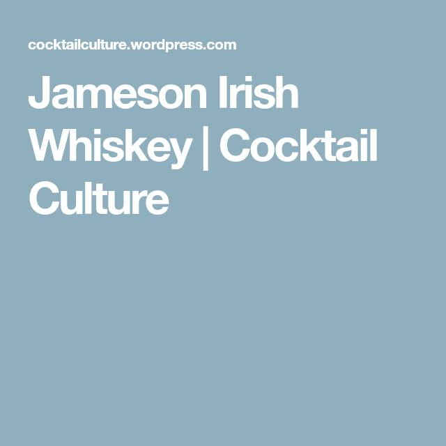 Jameson Irish Whiskey | Cocktail Culture