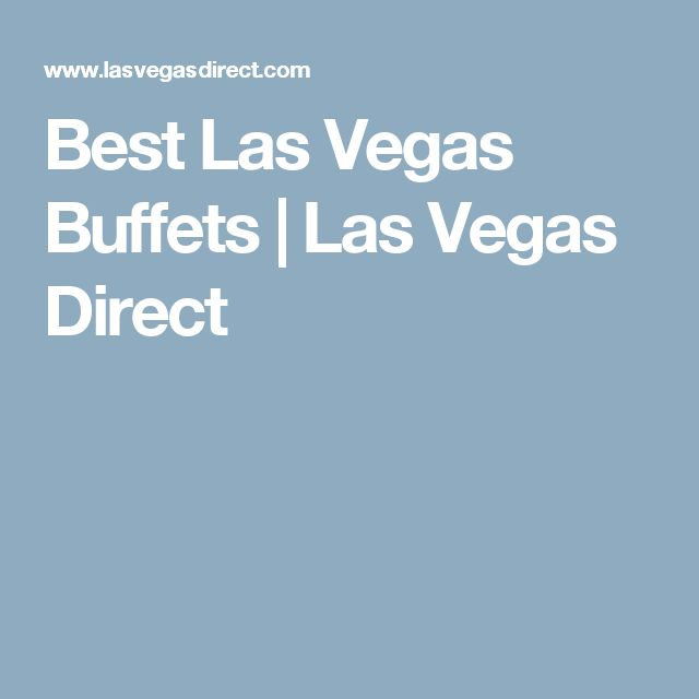 Best Las Vegas Buffets | Las Vegas Direct