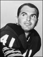 Brian Piccolo    Played for the Chicago Bears in the mid to late 1960's before he died of cancer.