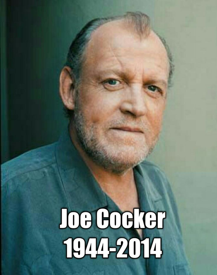 Joe Cocker (May 20, 1944-December 22, 2014