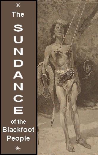 The sun dance of the Blackfoot Indians (1918) by Clark Wissler.