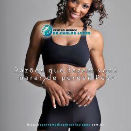 Centro Médico Dr. Carlos Lopes: Razões que fazem você parar de perder peso