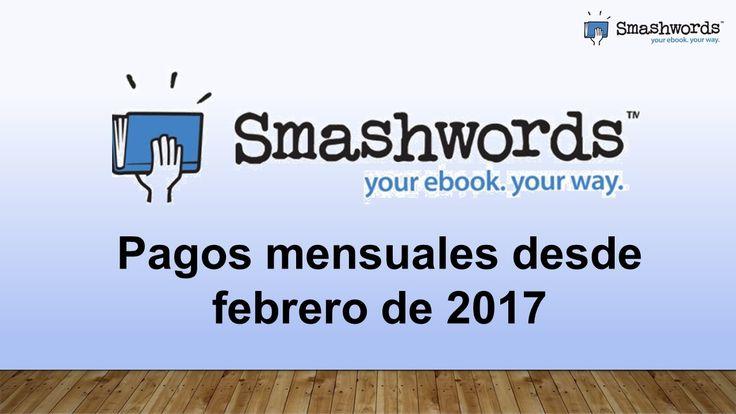 Smashwords 2017  - Pagos mensuales desde febrero de 2017 (español)
