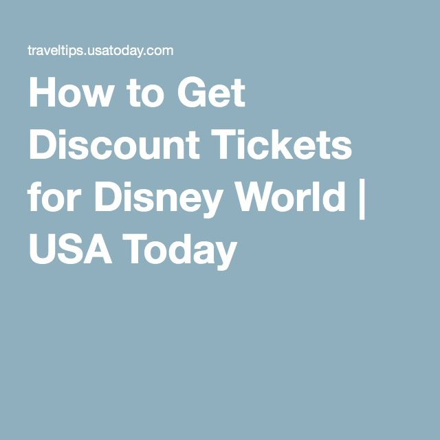 How to Get Discount Tickets for Disney World | USA Today