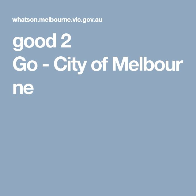 good 2 Go - City of Melbourne