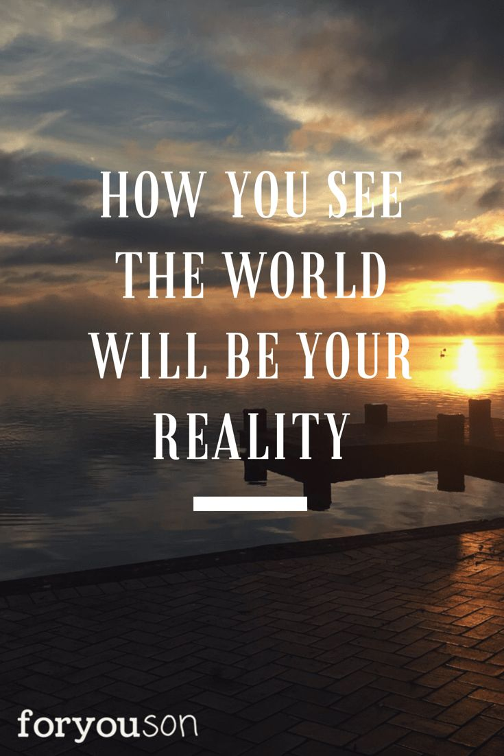 How you see the world will be your reality - Appreciate your life my morning routine