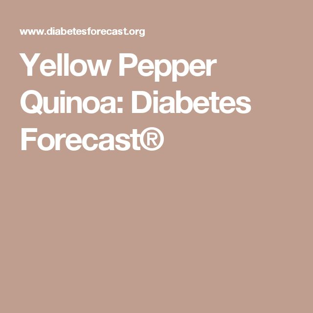 Yellow Pepper Quinoa: Diabetes Forecast®