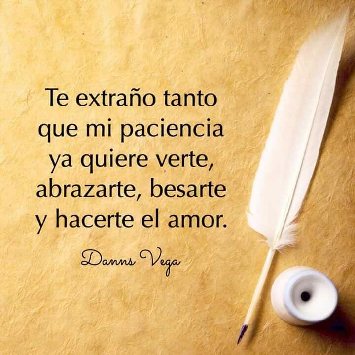 Palabras De Amor Y De Aliento Ya Te Extrano Mi Amor Te Amo