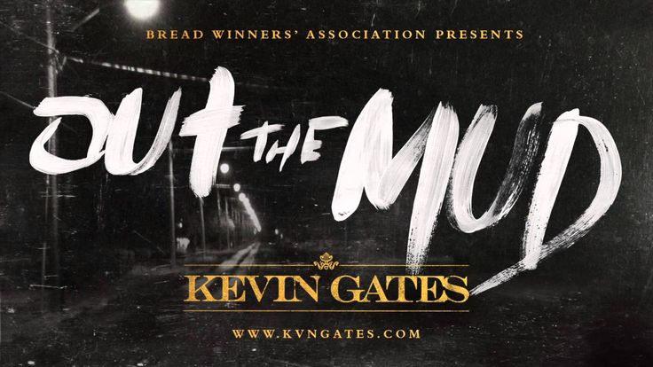 Kevin Gates - Out The Mud/One of my fave Songs!!