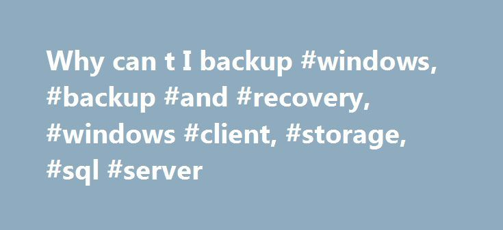 Why can t I backup #windows, #backup #and #recovery, #windows #client, #storage, #sql #server http://nebraska.remmont.com/why-can-t-i-backup-windows-backup-and-recovery-windows-client-storage-sql-server/  Why can t I backup/restore my SQL Server database to a share on another server? A. The reason is that the MSSQLSERVER service is running under a separate set of NT credentials – all services are related to an NT account. It doesn't matter who YOU are logged on as (after all SQL runs quite…