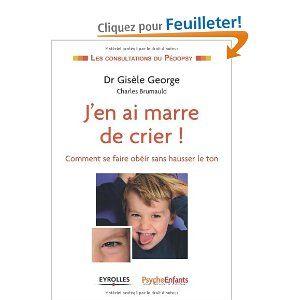 J'en ai marre de crier du Dr Gisèle George Chronique sur http://apprendreaeduquer.fr/jen-ai-marre-crier-5-astuces-autorite-saine/