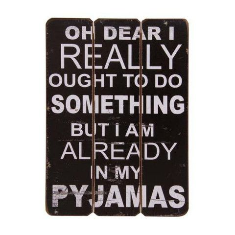 Plaque - In My Pyjamas
