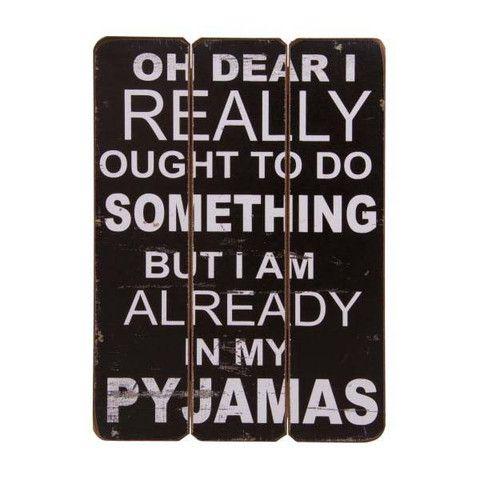 Plaque - In My Pyjamas