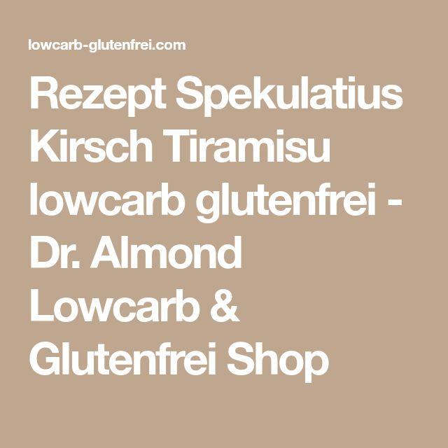 Rezept Spekulatius Kirsch Tiramisu lowcarb glutenfrei - Dr. Almond Lowcarb & Glutenfrei Shop