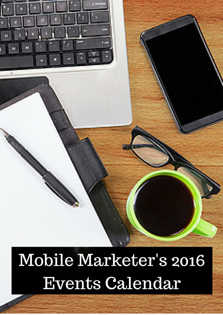Mobile Marketing Automation | Mobile Marketer's 2016 Events Calendar #CRMforMobile #CRMforMobileApps #mobile #Marketing #Automation #CRM #events #calendar