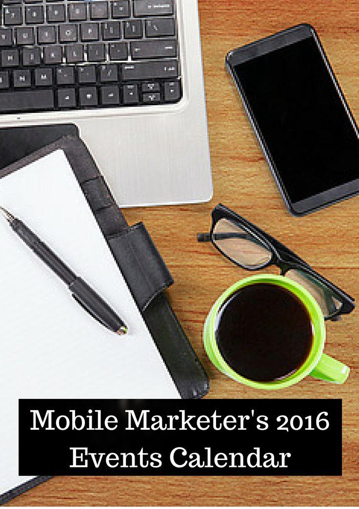 Mobile Marketing Automation | Mobile Marketer's 2016 Events Calendar #CRMforMobile #CRMforMobileApps #mobile #Marketing #Automation #CRM #events #calendar