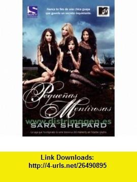 Pequenas mentirosas / Pretty Little Liars (Spanish Edition) (9788498007282) Sara Shepard, Jose Juan Llanos Collado , ISBN-10: 8498007283  , ISBN-13: 978-8498007282 ,  , tutorials , pdf , ebook , torrent , downloads , rapidshare , filesonic , hotfile , megaupload , fileserve