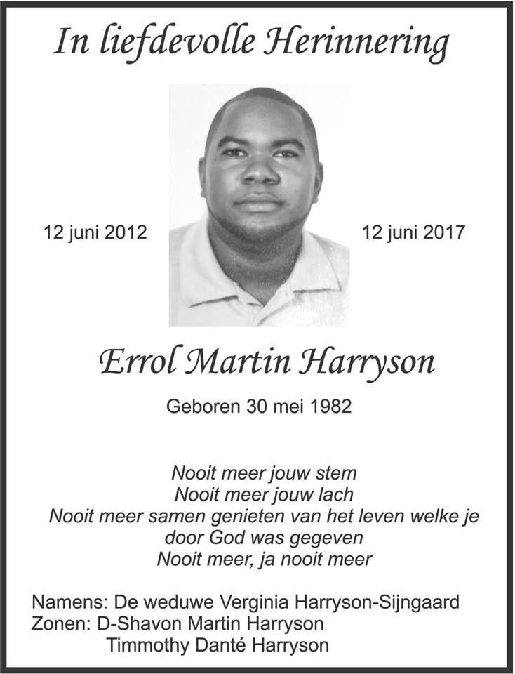 In Memoriam Errol Harryson ** U kunt op onze Facebook pagina reageren op dit artikel. Uw mening, advies en/of power stellen wij zeer op prijs. U mag dit b