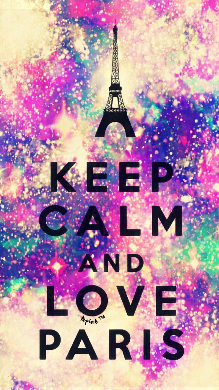 Keep Calm And Love Paris Galaxy Wallpaper #androidwallpaper #iphonewallpaper #wallpaper #galaxy #cute #girly #keepcalm #quotes #lockscreen