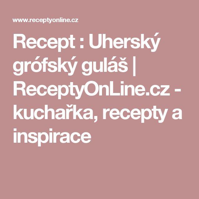 Recept : Uherský grófský guláš | ReceptyOnLine.cz - kuchařka, recepty a inspirace