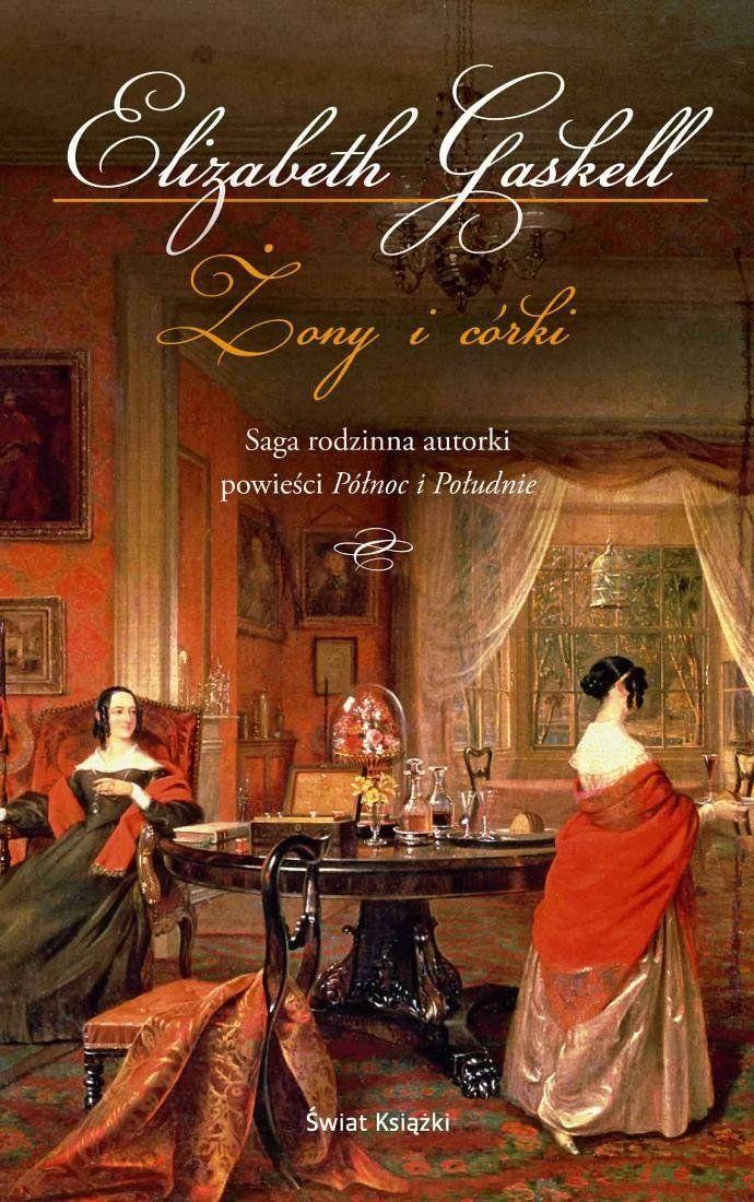 Żony i córki - Elizabeth Gaskell (wyd. Świat Książki, 2012, przekład: Katarzyna Kwiatkowska)