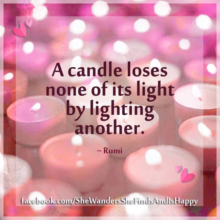 A #candle loses none of its light by lighting another. ~ #Rumi #quote