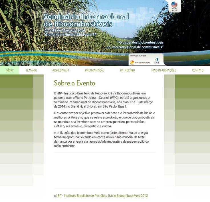 Hotsite do Seminário Internacional de Biocombustíveis, do IBP - Instituto Brasileiro de Petróleo, Gás e Biocombustíveis. [ ibp.org.br/biocombustivel ]