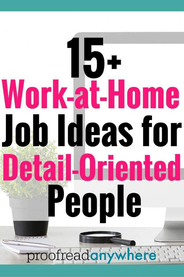 images about job ideas 15 work at home job ideas for detail oriented people