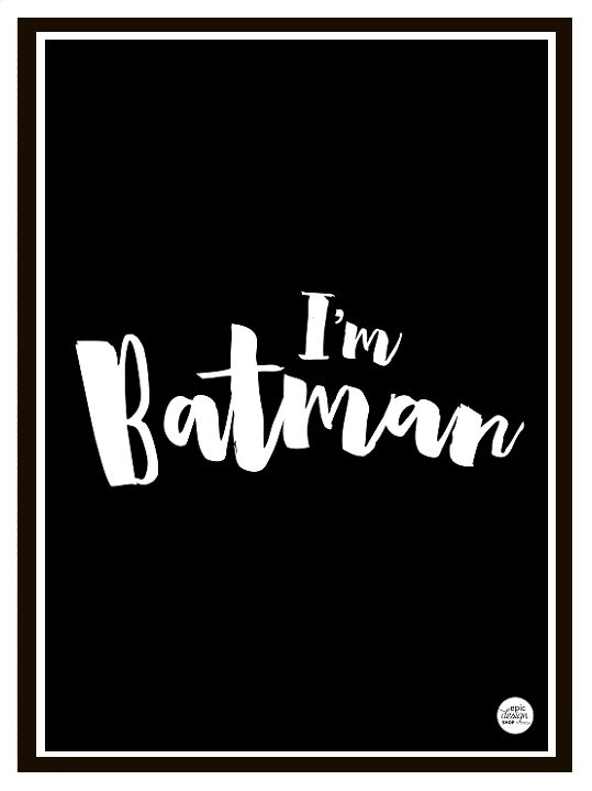 I'm Batman print in A3 format size from Epicdesignshop.com