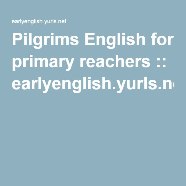 Pilgrims English for primary reachers :: earlyenglish.yurls.net